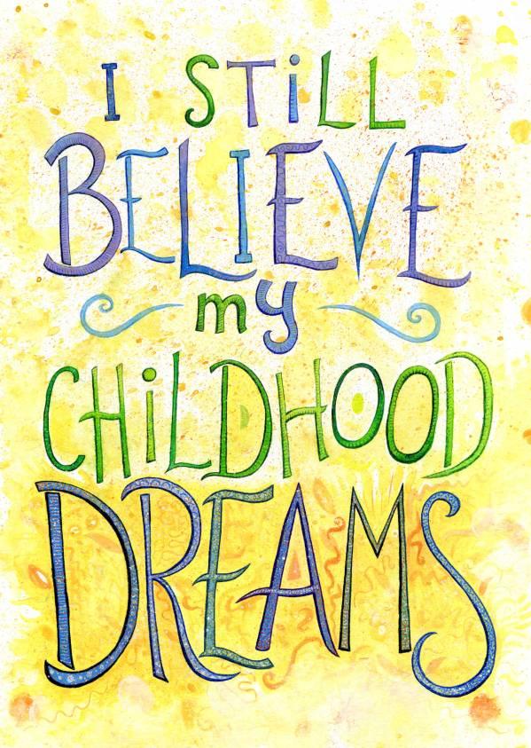 "Artwork reading ""I still believe my childhood dreams"""